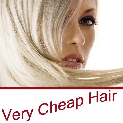 VERY CHEAP HAIR